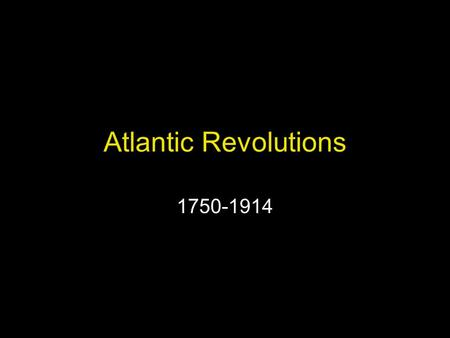Atlantic Revolutions 1750-1914. The Promise of the Enlightenment Contract government (John Locke) A political theory that views government as stemming.