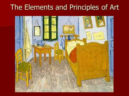 The Elements and Principles of Art. The Elements of Art- components that make up an artwork. They are...... Line Line Shape Shape Form Form Value Value.