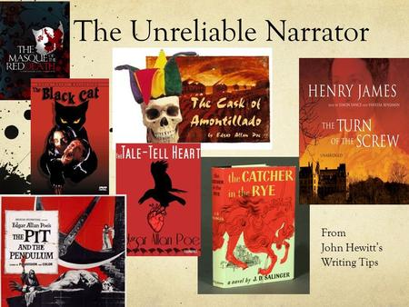 The Unreliable Narrator From John Hewitt ' s Writing Tips.