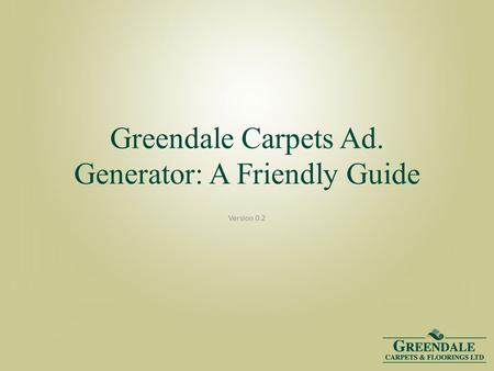 Greendale Carpets Ad. Generator: A Friendly Guide Version 0.2.