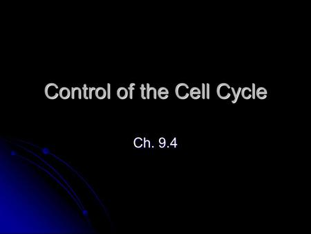 Control of the Cell Cycle Ch. 9.4. Ways to control the cell cycle 1. Enzymes (ex. p53) Are series of specialized proteins that control a cell as it goes.