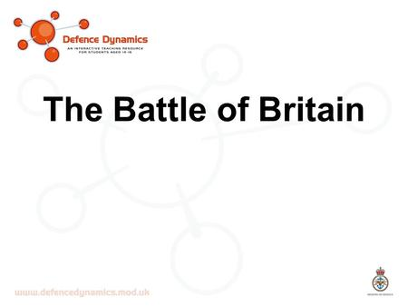 The Battle of Britain. Intended Learning Objectives Understand the importance of the Battle of Britain in preventing foreign invasion and the role played.