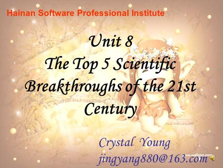Hainan Software Professional Institute Crystal Young Unit 8 The Top 5 Scientific Breakthroughs of the 21st Century.