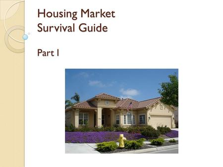 Housing Market Survival Guide Part I. What are some important life goals?