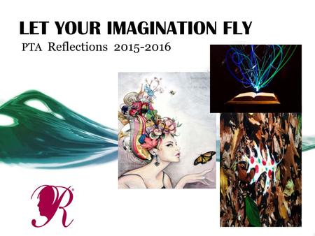LET YOUR IMAGINATION FLY PTA Reflections 2015-2016.