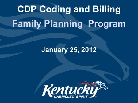 CDP Coding and Billing <strong>Family</strong> <strong>Planning</strong> Program January 25, 2012.