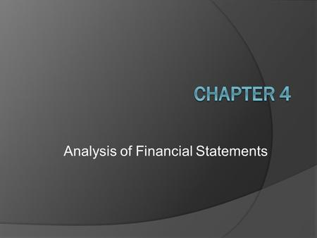 Analysis of Financial Statements. Learning Objectives  Understand the purpose of financial statement analysis.  Perform a vertical analysis of a company's.