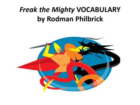 Freak the Mighty VOCABULARY by Rodman Philbrick