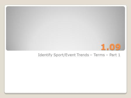 1.09 Identify Sport/Event Trends – Terms – Part 1.