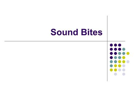 Sound Bites. Basics Sound is a mechanical, longitudinal wave. The medium usually associated with sound is air, but sound can travel through both liquids.