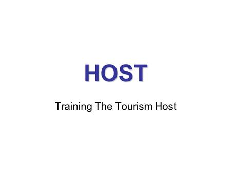 HOST Training The Tourism Host. Canada's Tourism Challenges, Issues and Concerns: 1)Industry Image – tourism is not viewed as a true profession. 2)Unskilled.