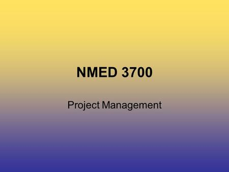 NMED 3700 Project Management. NMED 3700 Today's Class… Business Correspondence Class Calendar Breakout Sessions.