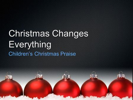 Christmas Changes Everything Children's Christmas Praise.