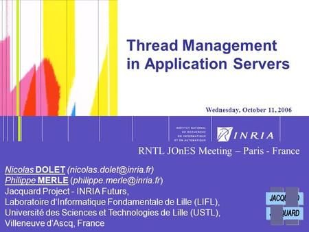 0 0 Thread Management in Application Servers Wednesday, October 11, 2006 Nicolas DOLET Philippe MERLE