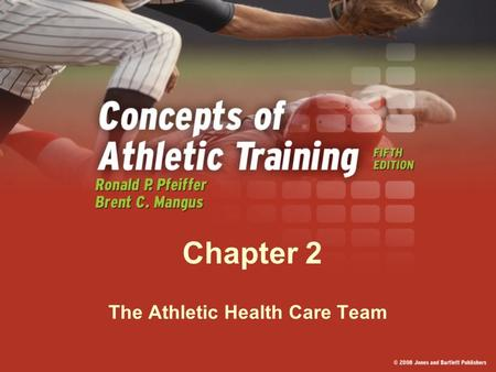 "Chapter 2 The Athletic Health Care Team Sports Medicine Definition: ""A field that uses a holistic, comprehensive, and multidisciplinary approach to health."