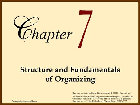 Developed by Stephen M.PetersHarcourt, Inc. items and derived items copyright © 2001 by Harcourt, Inc. hapter Structure and Fundamentals of Organizing.