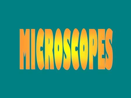 Microscopes are tools used to enlarge images of small objects so as they can be studied.