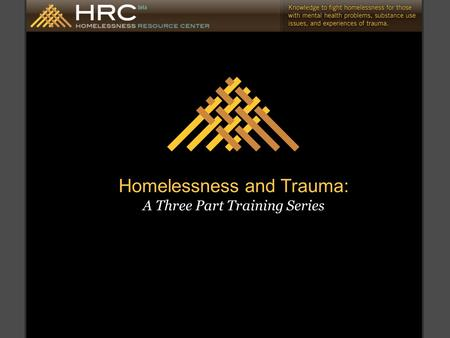 Homelessness and Trauma: A Three Part Training Series.