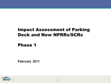 1 Impact Assessment of Parking Deck and New NPRRs/SCRs Phase 1 February 2011.
