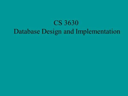 CS 3630 Database Design and Implementation. Assignment 1 2 What is 3630?
