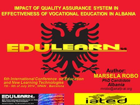IMPACT OF QUALITY ASSURANCE SYSTEM IN EFFECTIVENESS OF VOCATIONAL EDUCATION IN ALBANIA IMPACT OF QUALITY ASSURANCE SYSTEM IN EFFECTIVENESS OF VOCATIONAL.