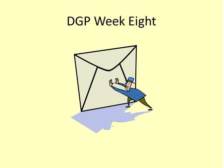 DGP Week Eight. Monday DGP Directions: Identify each word as a noun, pronoun, verb, adverb, adjective, preposition, conjunction, interjection, article.