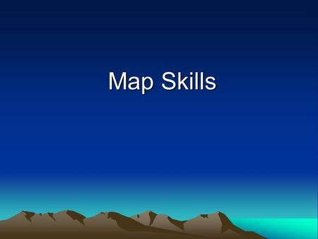 Map Skills Map Skills. Geographer's Basics Title – usually tells what the map is about Compass Rose – symbol that gives the directions of North, South,