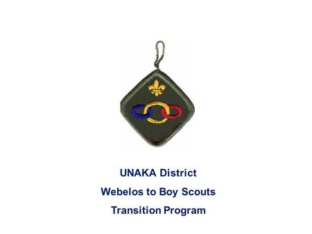 UNAKA District Webelos to Boy Scouts Transition Program.