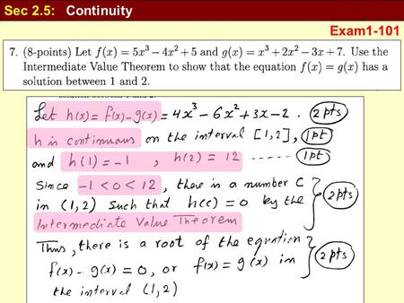 Exam1-101 Sec 2.5: Continuity. Sec 2.3: The Precise Definition of a Limit Find all vertical and Horizontal.
