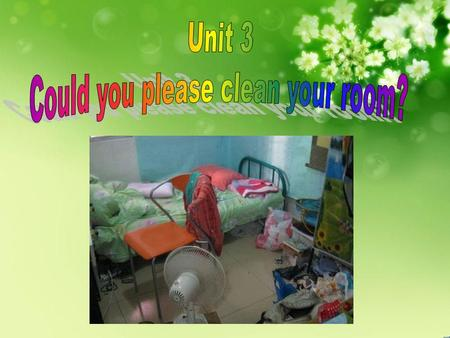 Section A Period One Now 2 mins to test your spelling. 1. English-Chinese rubbish, floor, mess 2. Chinese-English 倒垃圾;折叠;打扫.