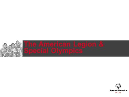 The American Legion & Special Olympics. The American Legion Resolution RESOLVED, By the National Executive Committee of The American Legion in regular.