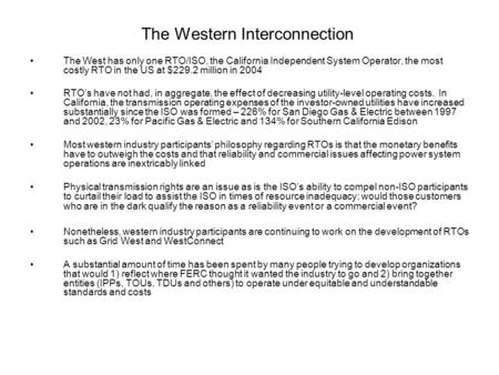 The Western Interconnection The West has only one RTO/ISO, the California Independent System Operator, the most costly RTO in the US at $229.2 million.
