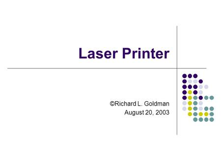 Laser Printer ©Richard L. Goldman August 20, 2003.