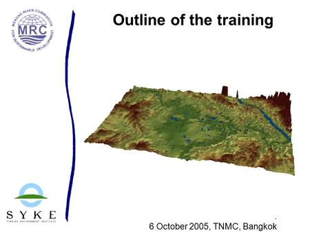 Outline of the training. 6 October 2005, TNMC, Bangkok.
