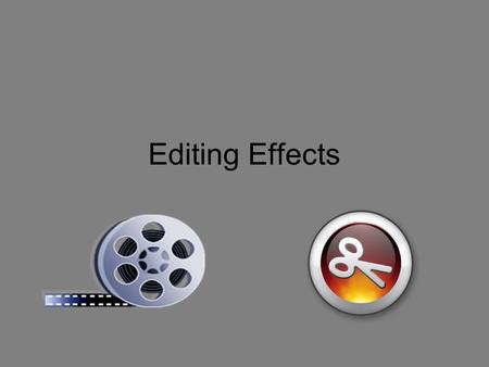 Editing Effects. Kuleshov Effect Discovery by Lev Kuleshov that people assign emotions to film based on the sequence of shots they are shown.
