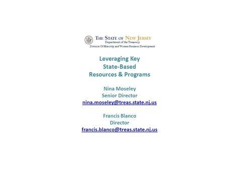 Leveraging Key State-Based Resources & Programs Nina Moseley Senior Director Francis Blanco Director