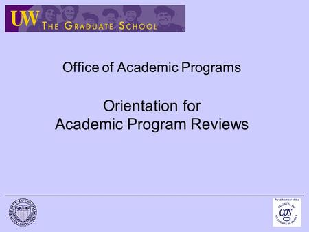 Office of Academic Programs Orientation for Academic Program Reviews.
