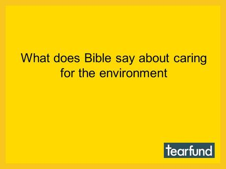 What does Bible say about caring for the environment.