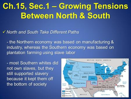 Ch.15, Sec.1 – Growing Tensions Between North & South North and South Take Different Paths North and South Take Different Paths - the Northern economy.