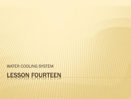 WATER COOLING SYSTEM. 1.HEAT SOURCES  Burning of fuel  Heat developed by compression of air  Frictional heat.