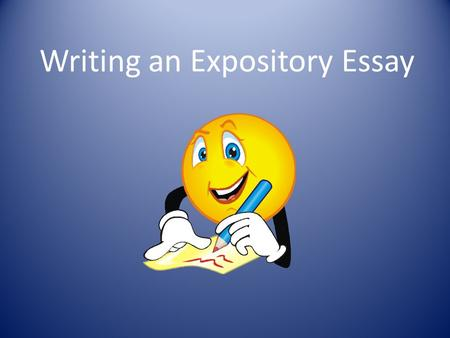 Writing an Expository Essay. An expository essay In expository writing, you inform readers about a meaningful and interesting subject. You are not arguing.