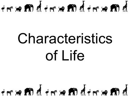 Characteristics of Life. Biology = study of living things There is great diversity among living things All living things share certain characteristics.