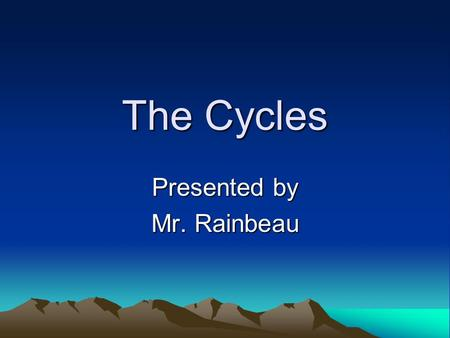 The Cycles Presented by Mr. Rainbeau. III. The Cycles.