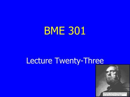BME 301 Lecture Twenty-Three. How are health care technologies managed? Examples: MRI Laparoscopic cholecystectomy Vitamin C treatment for scurvy Research.