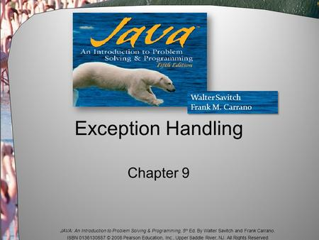 JAVA: An Introduction to Problem Solving & Programming, 5 th Ed. By Walter Savitch and Frank Carrano. ISBN 0136130887 © 2008 Pearson Education, Inc., Upper.