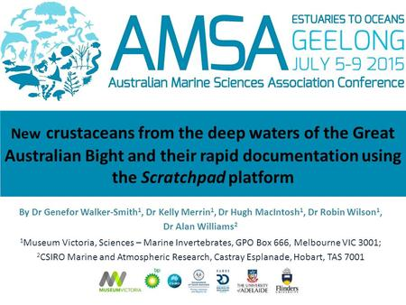 New crustaceans from the deep waters of the Great Australian Bight and their rapid documentation using the Scratchpad platform By Dr Genefor Walker-Smith.