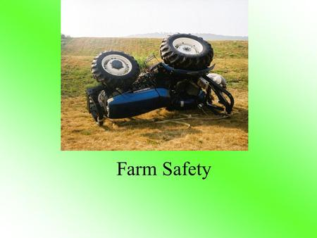 Farm Safety Farm Equipment Safety 10 Rules of Tractor Safety Know your tractor, its implements and how they work. Keep your tractor in good condition.