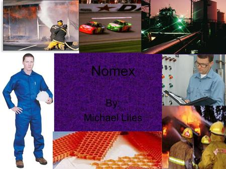 Nomex By: Michael Liles. What is Nomex Nomex fiber is a member of the aramid family of fibers, and is similar in appearance to nylon Used in applications.
