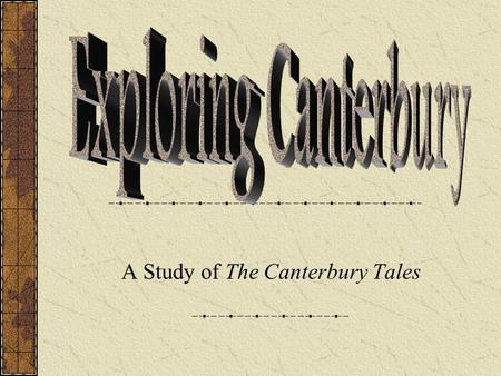 A Study of The Canterbury Tales. Table of Contents The Journey Begins... England in the Middle Ages Focus question Geoffrey Chaucer The Canterbury Tales.