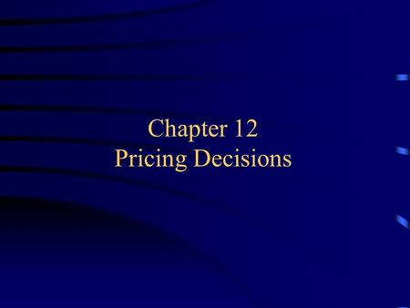 Chapter 12 Pricing Decisions. 2002 – Chapter 12Andrew P. Yap - FIU – MAR 4156 Basic Pricing Concepts Basic pricing considerations global marketing 1.Does.